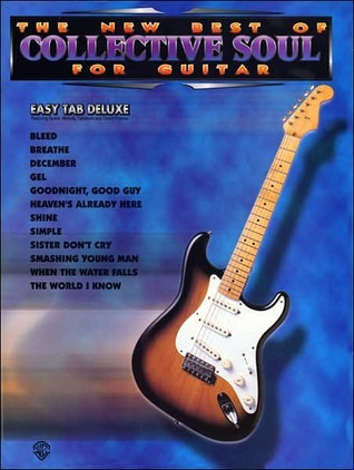The New Best of Collective Soul for Guitar: Easy Tab Deluxe  by  Soul Collective