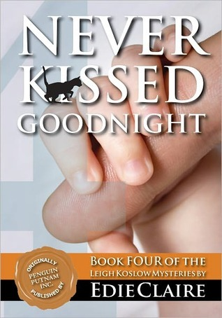 Never Kissed Goodnight (Leigh Koslow Mystery #4) Edie Claire
