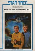 Destinazione Madworld  by  Stephen Goldin