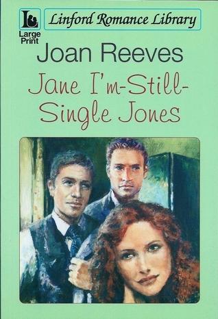 Jane Im-Still-Single Jones  by  Joan Reeves