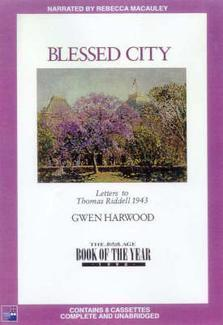 Blessed City: The Letters Of Gwen Harwood To Thomas Riddell Gwen Harwood