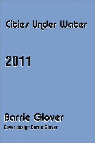 Cities Under Water Barrie Glover