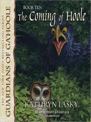 The Coming of Hoole: Guardians of GaHoole Series, Book 10  by  Kathryn Lasky