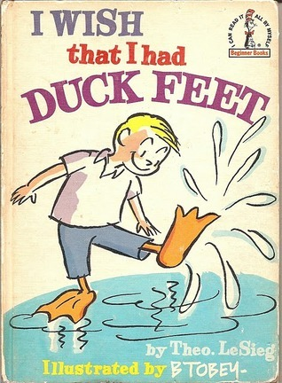 I Wish That I Had Duck Feet (Beginner Books) Dr. Seuss