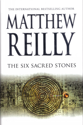 The Six Sacred Stones (Jack West Jr, #2)  by  Matthew Reilly