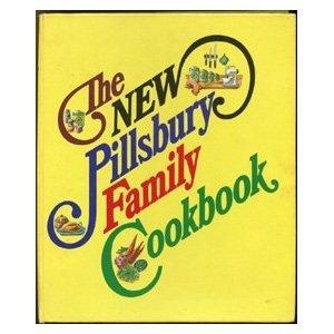 The New Pillsbury Family Cookbook  by  Pillsbury Editors