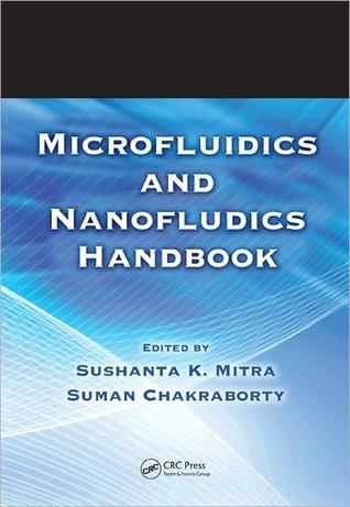 Microfluidics and Nanofluidics Handbook, 2 Volume Set  by  Sushanta K. Mitra