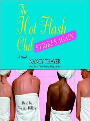 The Hot Flash Club Strikes Again: A Novel Nancy Thayer