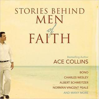 Stories Behind Men of Faith Ace Collins