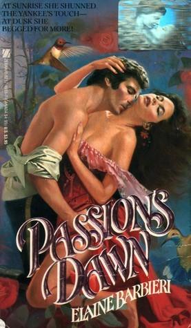 Passions Dawn  by  Elaine Barbieri
