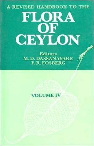 A Revised Handbook of the Flora of Ceylon - Volume 4  by  M.D. Dassanayake