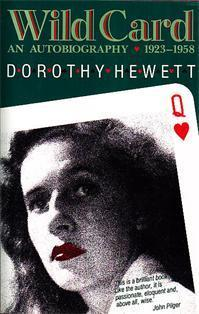 Wild Card: An Autobiography 1923-1958  by  Dorothy Hewett