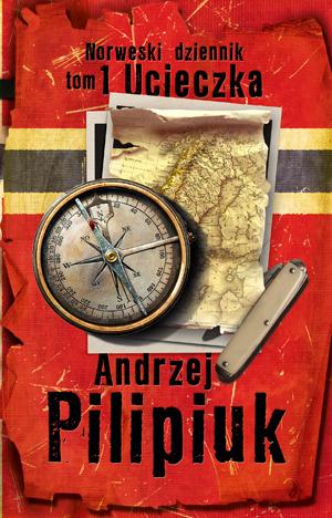 Ucieczka (Norweski dziennik, #1)  by  Andrzej Pilipiuk