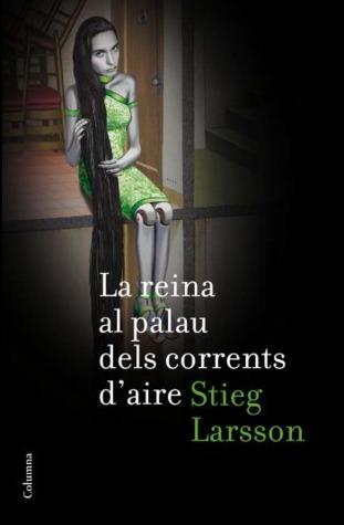 La reina al palau dels corrents daire (Millennium, #3)  by  Stieg Larsson