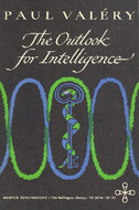 The Outlook for Intelligence  by  Paul Valéry