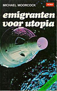 Emigranten voor utopia  by  Michael Moorcock