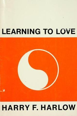 Learning to Love Harry Frederick Harlow