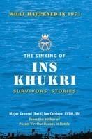 The Sinking Of INS Khukri: Survivors Stories Ian Cardozo