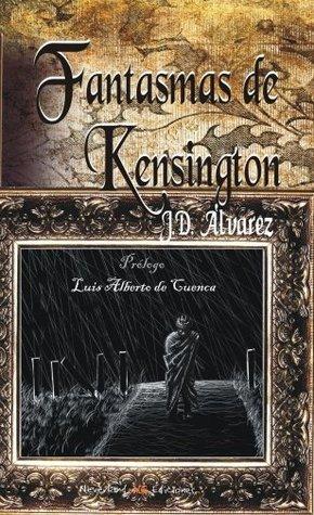 Fantasmas de Kensington J.D. ALVAREZ