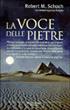 La voce delle pietre  by  Robert M. Schoch