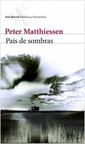 País de sombras Peter Matthiessen