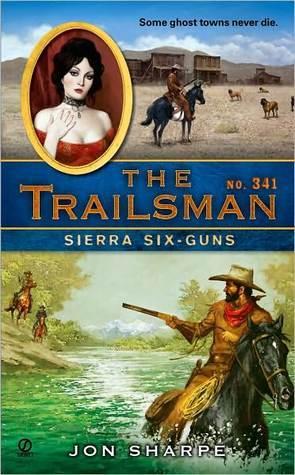 Sierra Six-Guns (The Trailsman #341)  by  Jon Sharpe