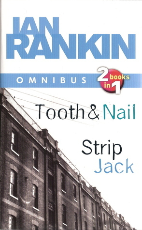 Tooth and Nail / Strip Jack (Inspector Rebus, #3-4)  by  Ian Rankin