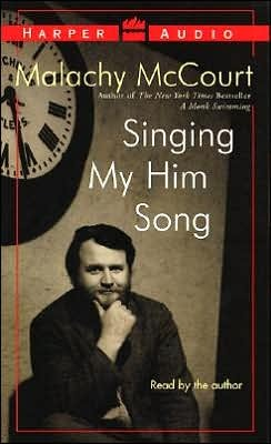 Singing My Him Song: Singing My Him Song  by  Malachy McCourt