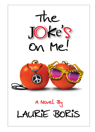 The Jokes on Me Laurie Boris