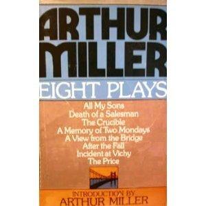 Eight Plays  by  Arthur Miller