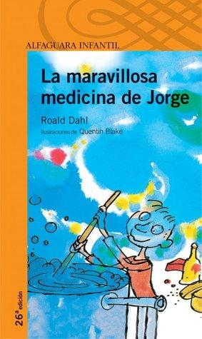 La Maravillosa Medicina De Jorge  by  Roald Dahl
