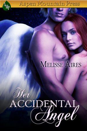 Her Accidental Angel Melisse Aires