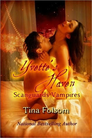 Yvettes Haven (Scanguards Vampires, #4)  by  Tina Folsom