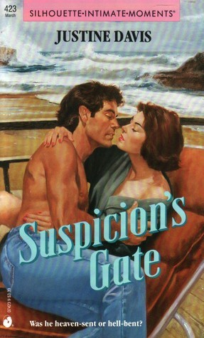 Suspicions Gate (Silhouette Intimate Moments #423)  by  Justine Davis