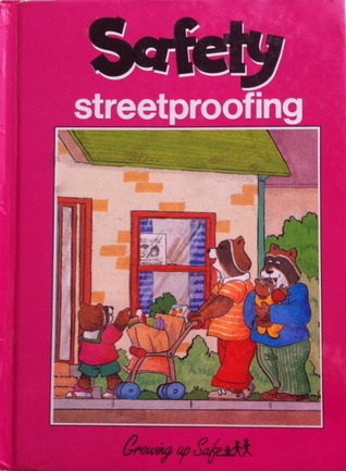 Streetproofing (Growing Up Safe / Safety Series) Sue Wilkinson