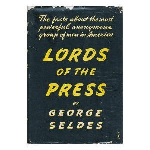 Lords of the Press George Seldes