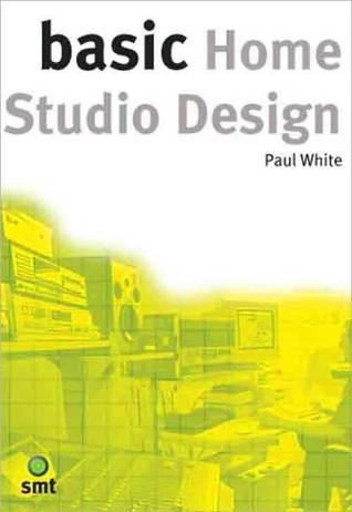 Basic Home Studio Design  by  Paul        White