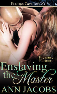 Enslaving the Master (Pleasure Partners, #3)  by  Ann Jacobs