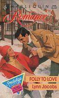 Folly To Love (Harlequin Romance, No 3020) Lynn Jacobs