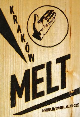 Krakow Melt  by  Daniel Allen Cox