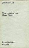 Conversazioni con Glenn Gould Glenn Gould