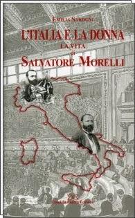 LItalia e la donna. La vita di Salvatore Morelli  by  Emilia Sarogni