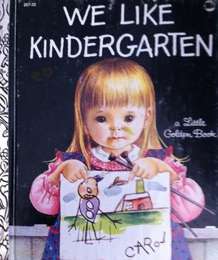 We Like Kindergarten (Little Golden Book)  by  Clara Cassidy