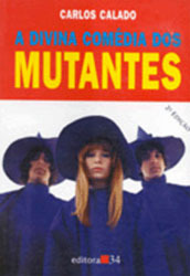 Os Mutantes: The True Psychedelic Adventures of a Band from Brazil  by  Carlos Calado