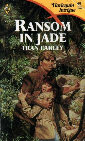 Ransom In Jade (Harlequin Intrigue #69)  by  Fran Earley