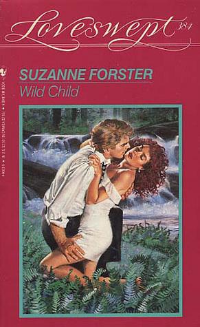 Wild Child (Loveswept No. 384) Suzanne Forster