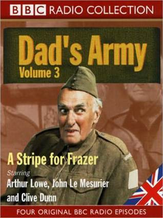 A Stripe for Frazer: Dads Army, Volume 3  by  Jimmy Perry