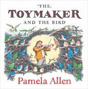 The Toymaker and the Bird  by  Pamela Allen
