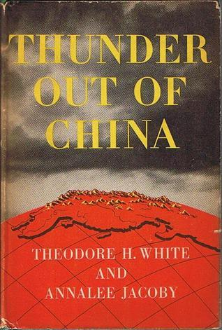 Thunder Out Of China Theodore H. White