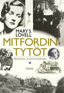 Mitfordin tytöt: sodassa ja rakkaudessa  by  Mary S. Lovell